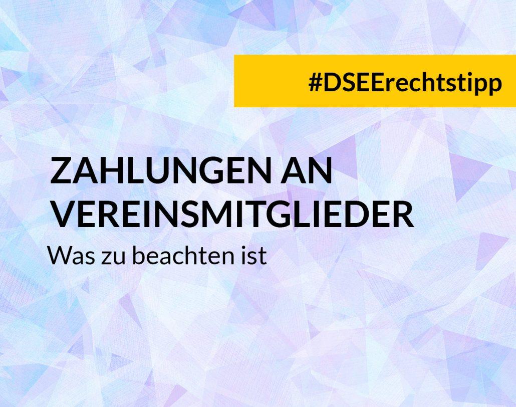 DSEE Rechtstipp Zahlungen an Vereinsmitglieder