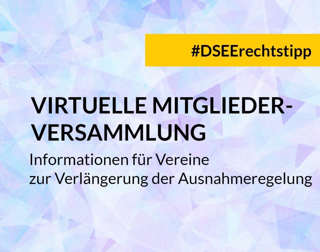 Farbige Kachel DSEE Rechtstipp Virtuelle Mitgliederversammlung